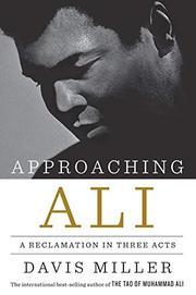 APPROACHING ALI by Davis Miller
