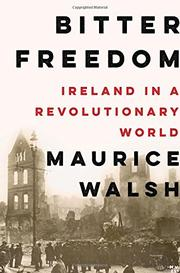 BITTER FREEDOM by Maurice Walsh