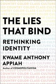 THE LIES THAT BIND by Kwame Anthony Appiah