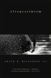 AFROPESSIMISM by Frank B. Wilderson III