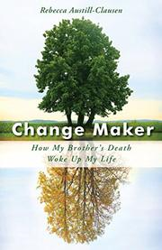 CHANGE MAKER by Rebecca Austill-Clausen