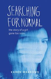 SEARCHING FOR NORMAL by Karen Meadows