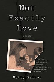 NOT EXACTLY LOVE by Betty Hafner