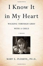 I KNOW IT IN MY HEART by Mary E.  Plouffe
