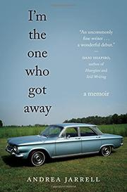 I'M THE ONE WHO GOT AWAY by Andrea Jarrell