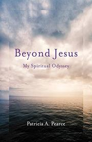 BEYOND JESUS  by Patricia A.  Pearce