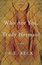 WHO ARE YOU, TRUDY HERMAN? by B.E.  Beck
