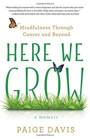 HERE WE GROW by Paige  Davis