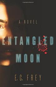 ENTANGLED MOON by E.C.  Frey