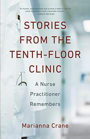 STORIES FROM THE TENTH-FLOOR CLINIC by Marianna Crane
