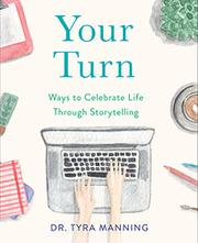 YOUR TURN by Tyra  Manning