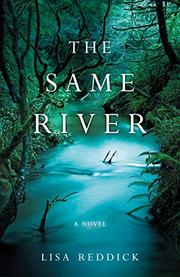 THE SAME RIVER by Lisa M.  Reddick