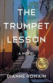 THE TRUMPET LESSON by Dianne  Romain