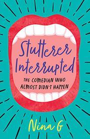 STUTTERER INTERRUPTED by Nina  G.