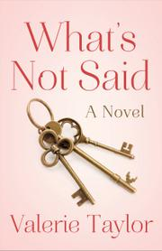 WHAT'S NOT SAID by Valerie Taylor