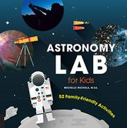 ASTRONOMY LAB FOR KIDS by Michelle Nichols