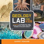 GEOLOGY LAB FOR KIDS by Garret  Romaine