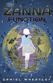 THE ZANNA FUNCTION by Daniel Wheatley