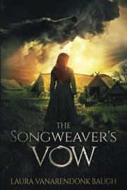 THE SONGWEAVER'S VOW by Laura Baugh