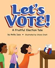 Let's Vote! by Anita Iaco