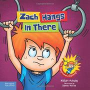 ZACH HANGS IN THERE by William  Mulcahy