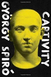 CAPTIVITY by György Spiró