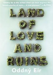 Land of Love and Ruins by Oddny Eir