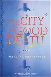 THE CITY OF GOOD DEATH by Priyanka Champaneri