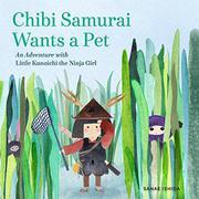 CHIBI SAMURAI WANTS A PET by Sanae Ishida