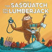 THE SASQUATCH AND THE LUMBERJACK by Crix Sheridan