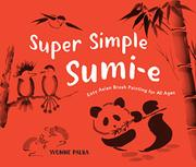 SUPER SIMPLE SUMI-E by Yvonne Palka