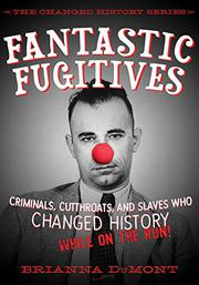 FANTASTIC FUGITIVES by Brianna DuMont