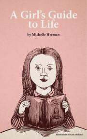 A GIRL'S GUIDE TO LIFE by Michelle Herman