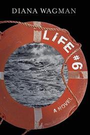 LIFE #6 by Diana Wagman