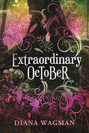 EXTRAORDINARY OCTOBER by Diana Wagman