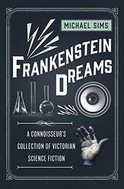 FRANKENSTEIN DREAMS by Michael Sims