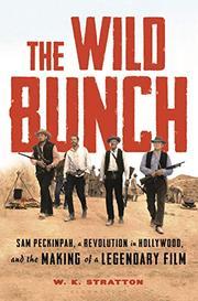 THE WILD BUNCH by W.K. Stratton