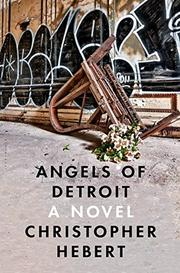 ANGELS OF DETROIT by Christopher Hebert