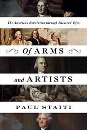 OF ARMS AND ARTISTS by Paul Staiti