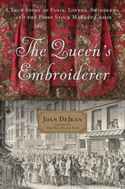 THE QUEEN'S EMBROIDERER by Joan DeJean
