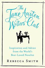 THE JANE AUSTEN WRITERS' CLUB by Rebecca Smith
