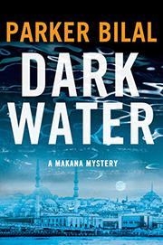 DARK WATER by Parker Bilal