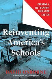 REINVENTING AMERICA'S SCHOOLS by David Osborne