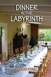 Dinner in the Labyrinth by Douglas Atwill