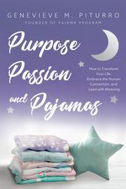 PURPOSE, PASSION, AND PAJAMAS by Genevieve M. Piturro