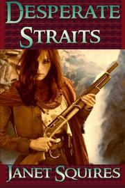 Desperate Straits by Janet Squires