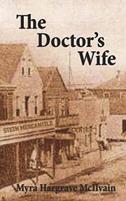 The Doctor's Wife by Myra Hargrave McIlvain