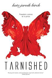 Tarnished by Kate Jarvik Birch