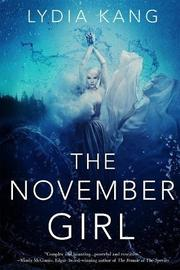 THE NOVEMBER GIRL by Lydia Kang