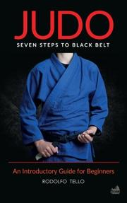 Judo: Seven Steps to Black Belt by Rodolfo Tello